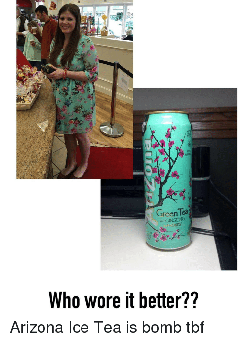 Ginseng: GreenTea  with GINSENG  HONEY  Who wore it better? Arizona Ice Tea is bomb tbf