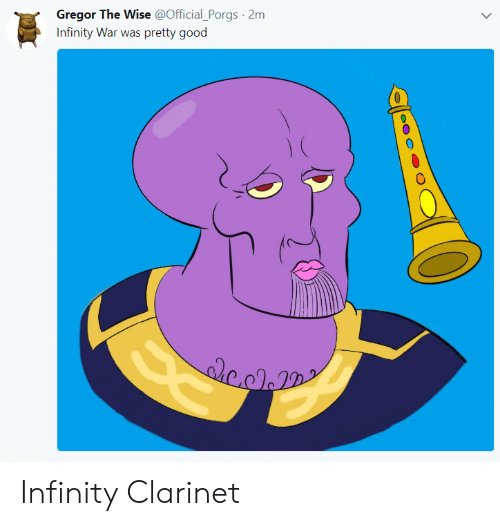clarinet: Gregor The Wise @Official Porgs 2m  Infinity War was pretty good Infinity Clarinet