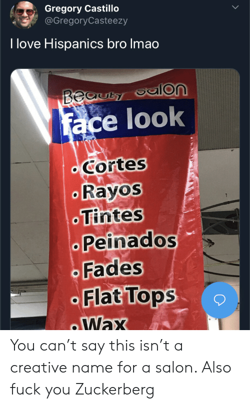 cortes: Gregory Castillo  @GregoryCasteezy  I love Hispanics bro Imao  Beauty  face look  Cortes  Rayos  Tintes  Peinados  Fades  Flat Tops  Wax You can't say this isn't a creative name for a salon. Also fuck you Zuckerberg