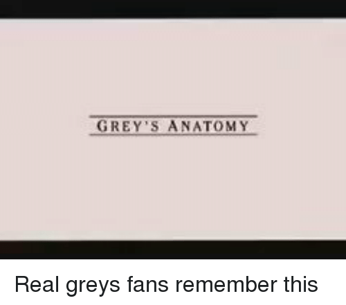 Fanli: GREY'S A NATOMY Real greys fans remember this