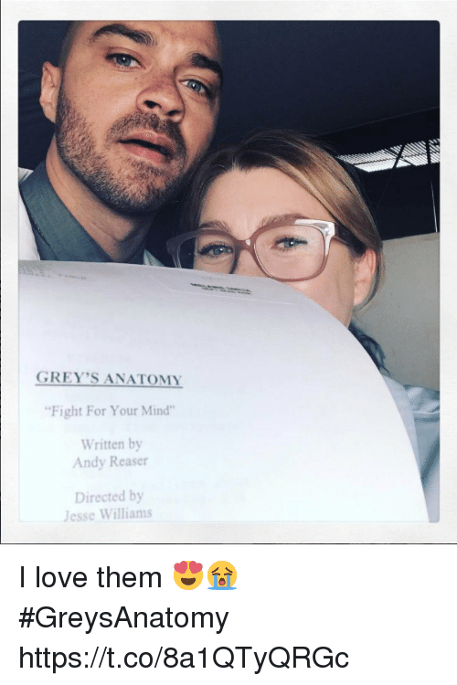 "Love, Memes, and Mind: GREY'SANATOMY  Fight For Your Mind""  Written by  Andy Reaser  Directed by  Jesse Williams I love them 😍😭 #GreysAnatomy https://t.co/8a1QTyQRGc"