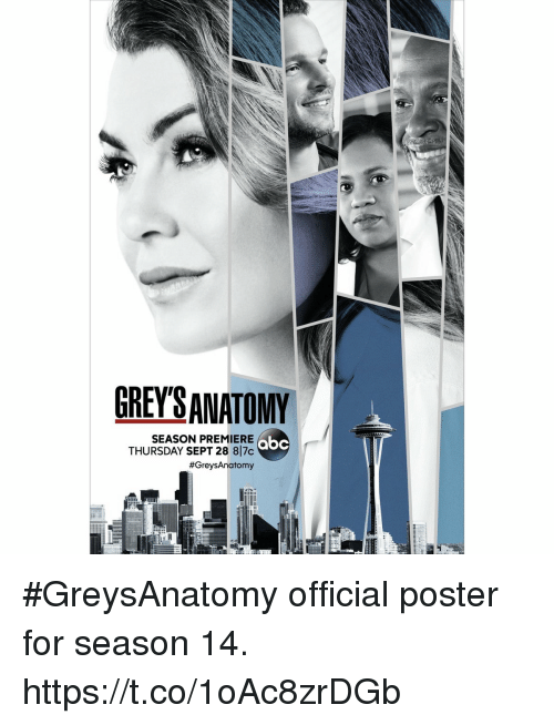 Abc, Memes, and Sept: GREY'SANATOMY  SEASON PREIERE  THURSDAY SEPT 28 817c  #GreysAnatomy  abc #GreysAnatomy official poster for season 14. https://t.co/1oAc8zrDGb