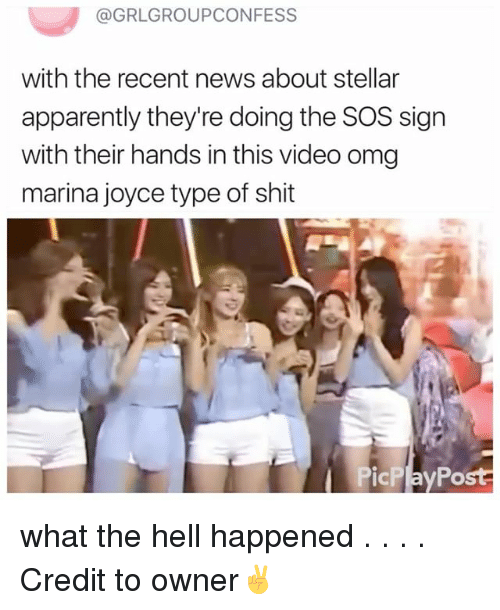 Apparently, Memes, and News: @GRLGROUPCONFESS  with the recent news about stellar  apparently they're doing the SOS sign  with their hands in this video omg  marina joyce type of shit  PicPlayPo what the hell happened . . . . Credit to owner✌