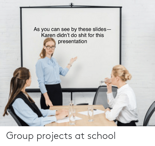 Group Projects: Group projects at school