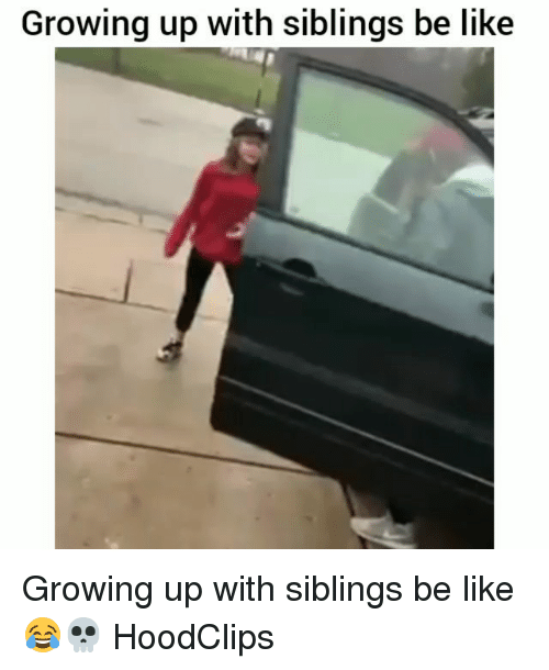 Be Like, Funny, and Growing Up: Growing up with siblings be like Growing up with siblings be like 😂💀 HoodClips