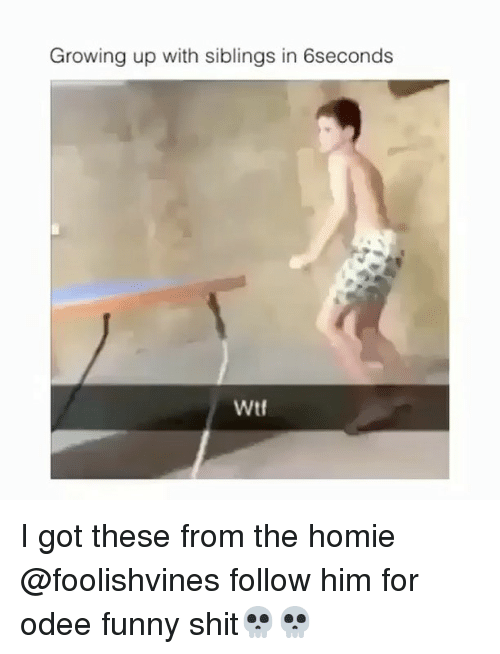 Siblings: Growing up with siblings in 6seconds  Wtf I got these from the homie @foolishvines follow him for odee funny shit💀💀