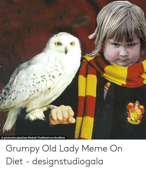Old Lady Meme: GRYF  Ophotoshopbattles/Reddit/TheRealHuntAndRob Grumpy Old Lady Meme On Diet - designstudiogala