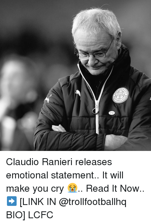 Lcfc: GTER  CL  ALL Claudio Ranieri releases emotional statement.. It will make you cry 😭.. Read It Now.. ➡️ [LINK IN @trollfootballhq BIO] LCFC