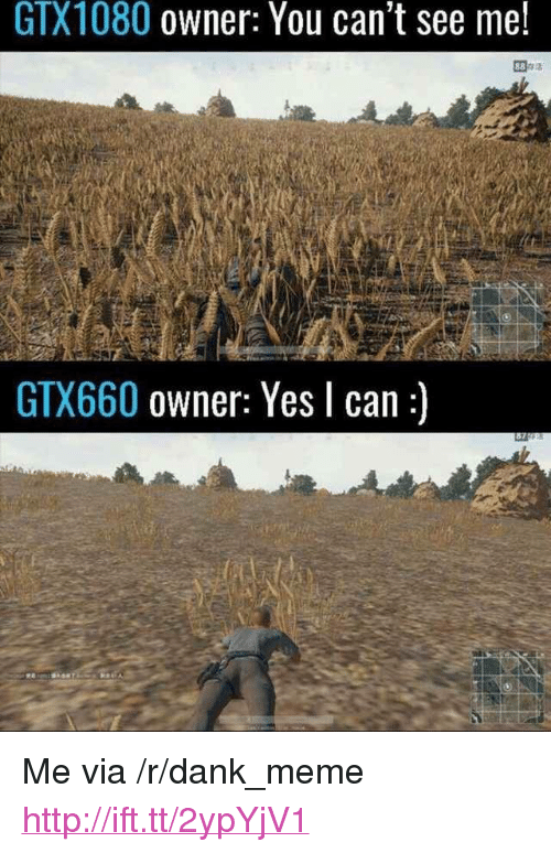 """Cant See Me: GTX1080 owner: You can't see me!  GTX660 owner: Yes l can:)  87 <p>Me via /r/dank_meme <a href=""""http://ift.tt/2ypYjV1"""">http://ift.tt/2ypYjV1</a></p>"""