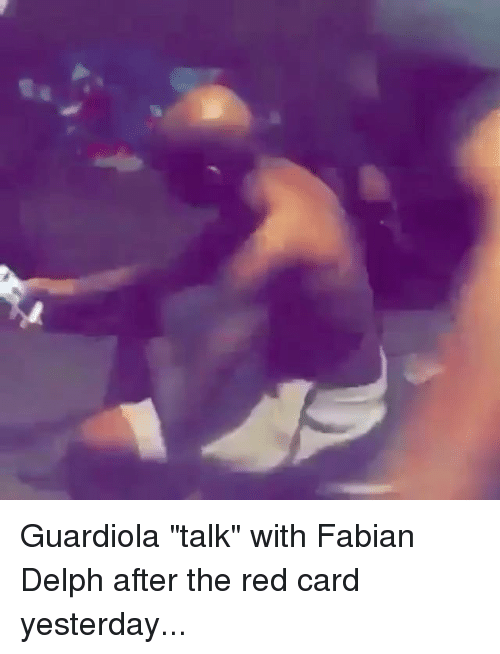 "Memes, Fabian, and 🤖: Guardiola ""talk"" with Fabian Delph after the red card yesterday..."