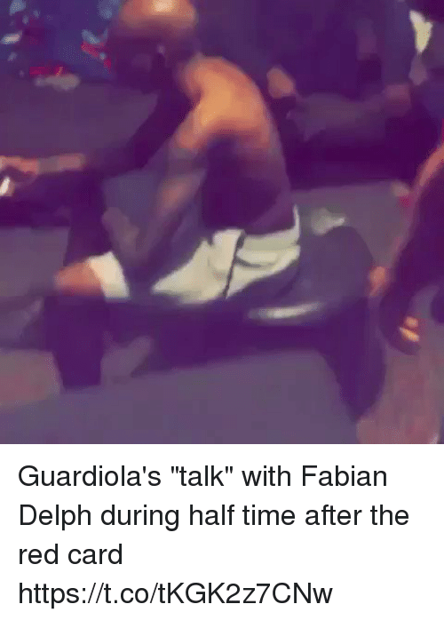 "Soccer, Time, and Fabian: Guardiola's ""talk"" with Fabian Delph during half time after the red card  https://t.co/tKGK2z7CNw"