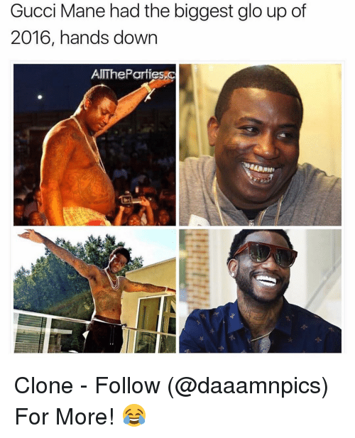 Glo up: Gucci Mane had the biggest glo up of  2016, hands down  AITheParties,C Clone - Follow (@daaamnpics) For More! 😂