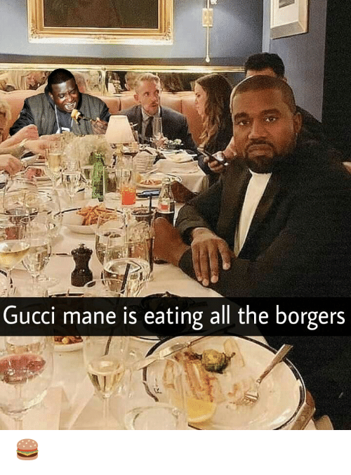 Gucci Mane: Gucci mane is eating all the borgers 🍔