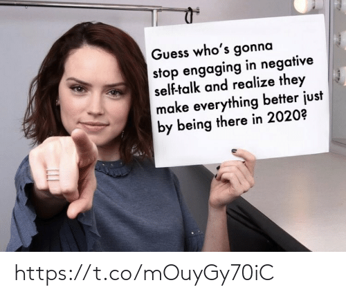 Being There: Guess who's gonna  stop engaging in negative  self-talk and realize they  make everything better just  by being there in 2020? https://t.co/mOuyGy70iC