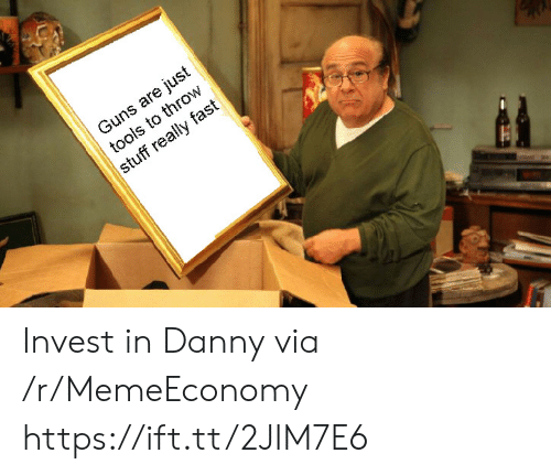 tools: Guns are just  tools to throw  stuff really fast Invest in Danny via /r/MemeEconomy https://ift.tt/2JIM7E6