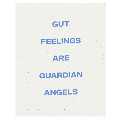guardian angels: GUT  FEELINGS  ARE  GUARDIAN  ANGELS