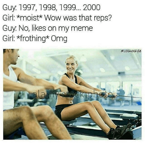 Meme, Memes, and Omg: Guy. 1997, 1998,1999... 2000  Girl: moist* Wow was that reps?  Guy. No, likes on my meme  Girl: *frothing Omg  ecososkyte