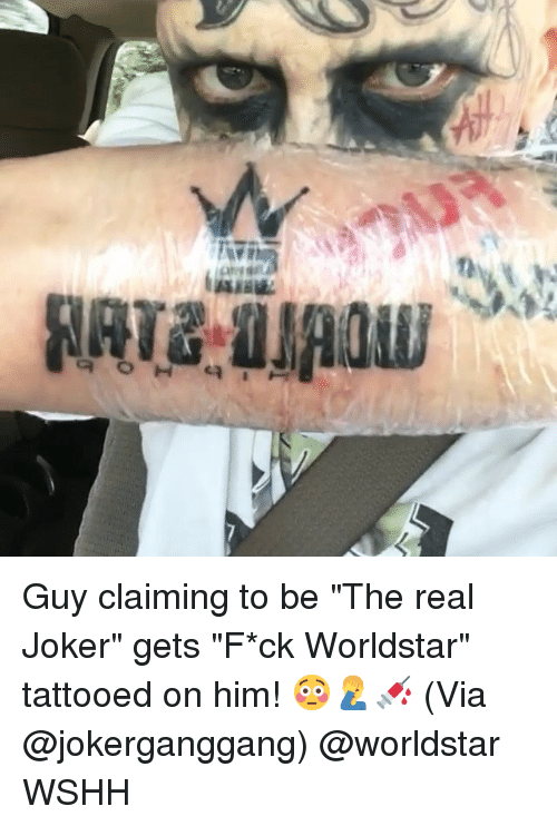 "Joker, Memes, and Worldstar: Guy claiming to be ""The real Joker"" gets ""F*ck Worldstar"" tattooed on him! 😳🤦‍♂️💉 (Via @jokerganggang) @worldstar WSHH"