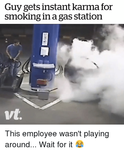 Smoking, Gas Station, and Karma: Guy gets instant karma for  smoking in a gas station This employee wasn't playing around... Wait for it 😂