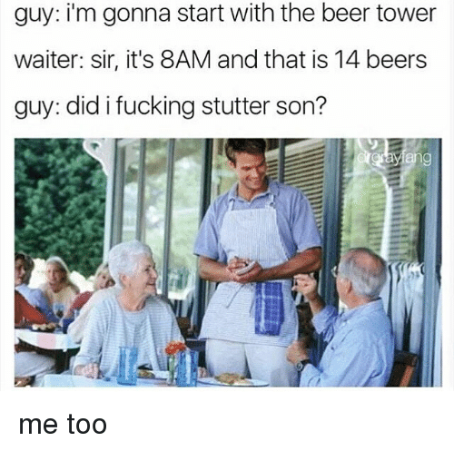 image: guy-im-gonna-start-with-the-beer-tower-waiter-sir-9515459