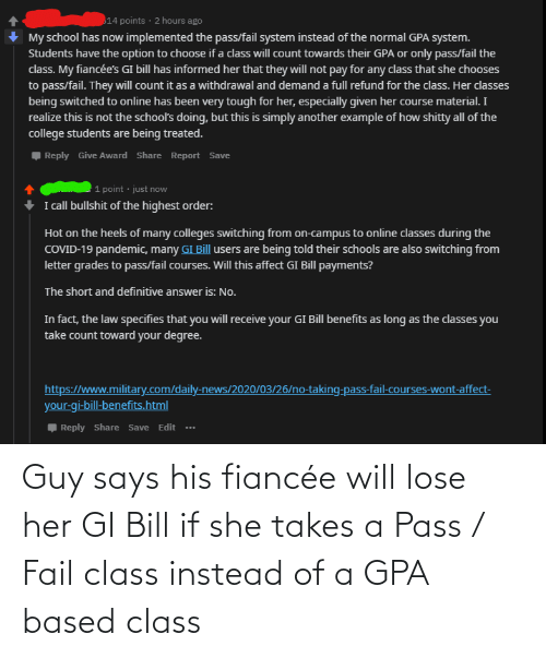 gi bill: Guy says his fiancée will lose her GI Bill if she takes a Pass / Fail class instead of a GPA based class