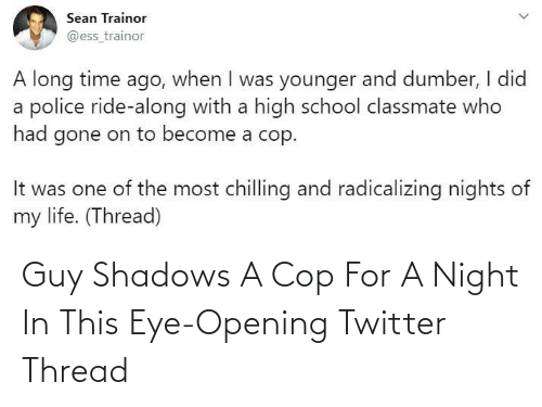 Opening: Guy Shadows A Cop For A Night In This Eye-Opening Twitter Thread