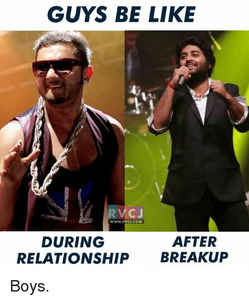 guys be like: GUYS BE LIKE  CJ  VCJ.COM  AFTER  DURING  RELATIONSHIP  BREAKUP Boys.