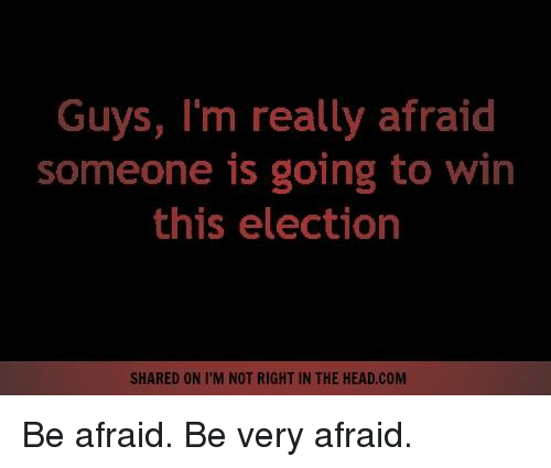 25+ Best Memes About Be Afraid Be Very Afraid