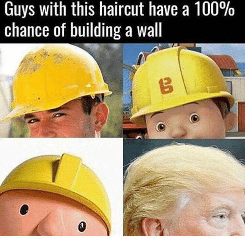 walls: Guys with this haircut have a 100%  chance of building a wall
