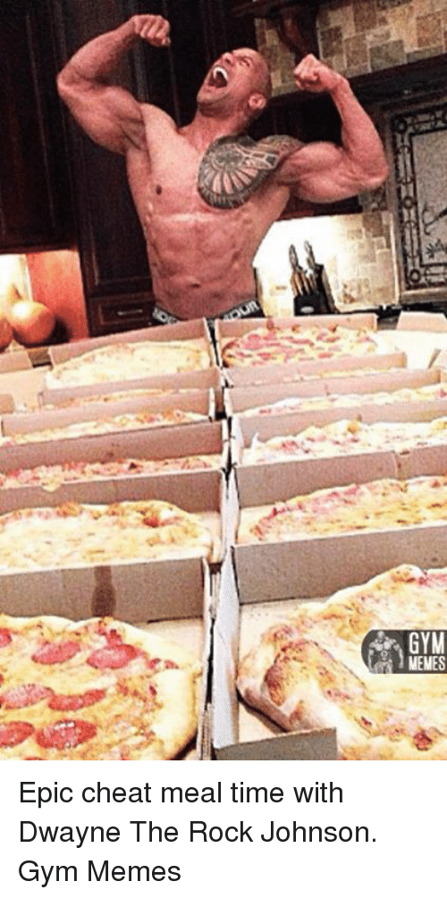 the rock johnson: GYM  MENES Epic cheat meal time with Dwayne The Rock Johnson.  Gym Memes