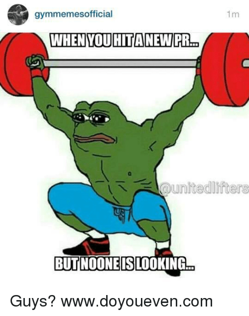 SIZZLE: gymmemes official  WHEN YOU HITANEW PR  aunitedlirters  BUT NOONE IS LOOKING Guys?  www.doyoueven.com