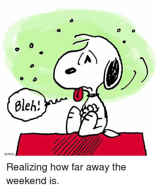 bleh: (h  Bleh!  © PNTS Realizing how far away the weekend is.