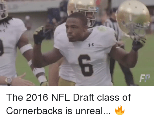 Memes, Nfl, and NFL Draft: H  FP  ,G The 2016 NFL Draft class of Cornerbacks is unreal... 🔥