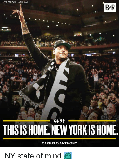 Carmelo Anthony: H/T REBECCA HAARLOW  B-R  THIS IS HOME.NEW YORKISHOME  CARMELO ANTHONY NY state of mind 🗽