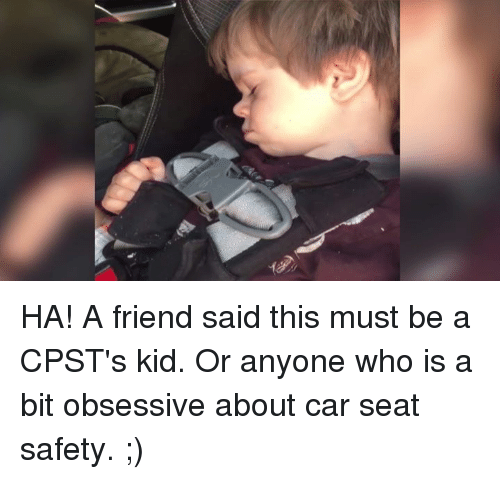 I Have Always Been Super Passionate About Proper Car Seat Safety