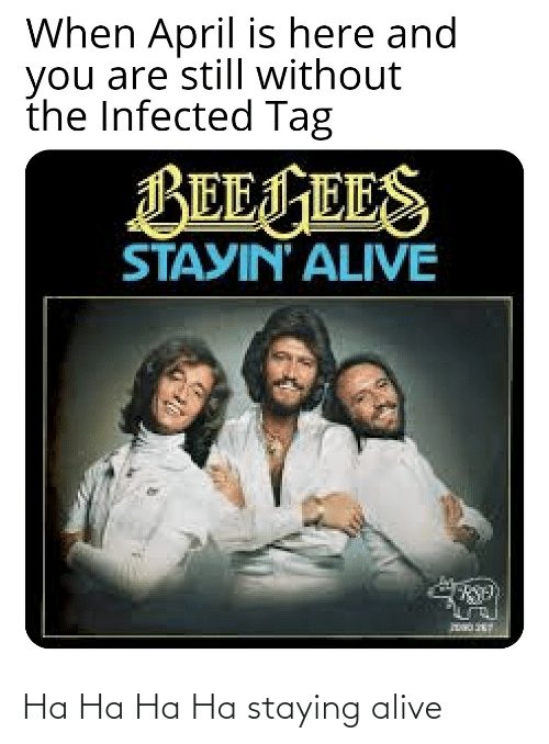 staying alive: Ha Ha Ha Ha staying alive