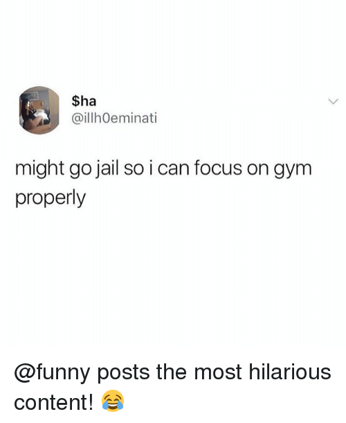 Funny, Gym, and Jail: $ha  @illhOeminati  might go jail so i can focus on gym  properly @funny posts the most hilarious content! 😂