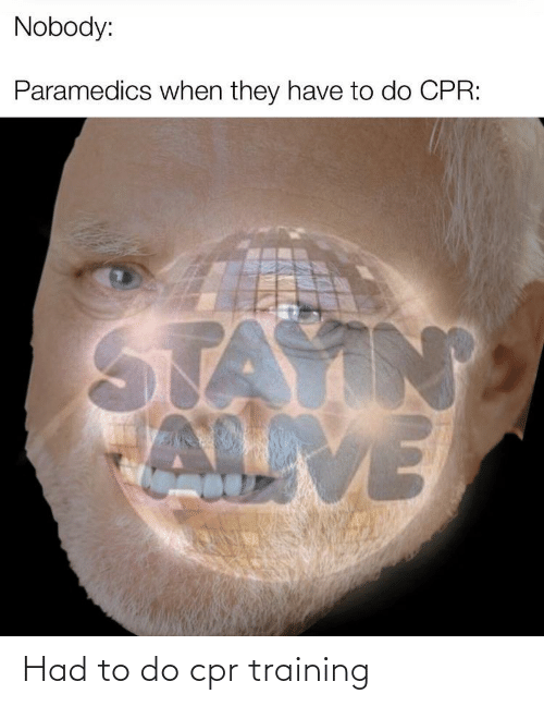 cpr: Had to do cpr training
