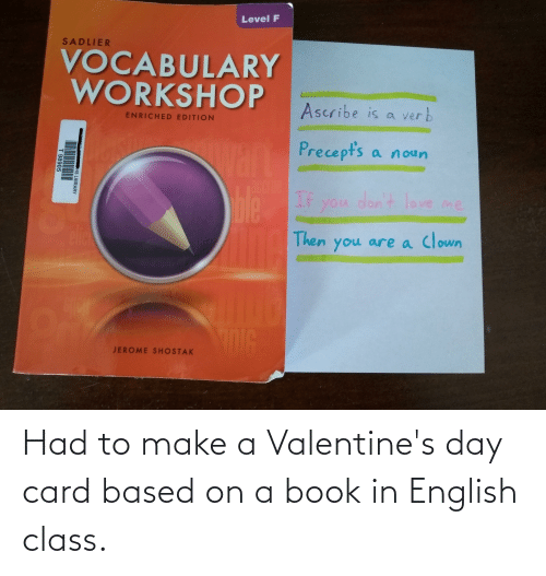 valentines day card: Had to make a Valentine's day card based on a book in English class.