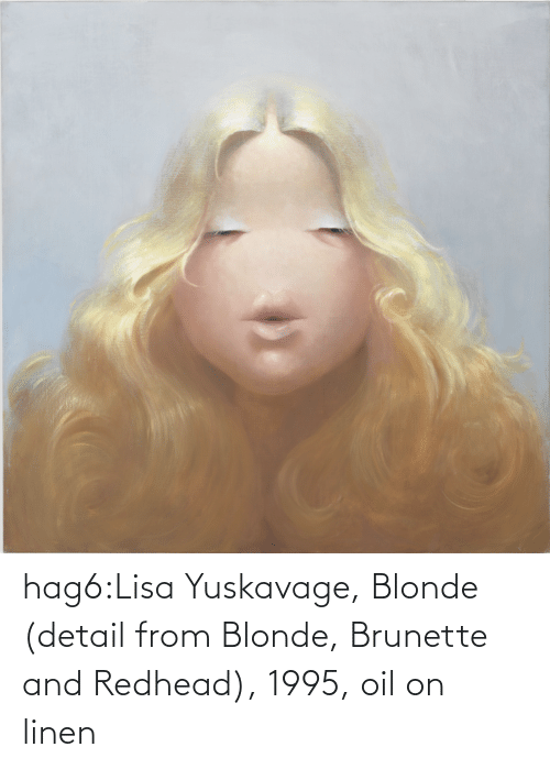 Detail: hag6:Lisa Yuskavage, Blonde (detail from Blonde, Brunette and Redhead), 1995, oil on linen