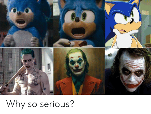 So Serious: HAHA Why so serious?