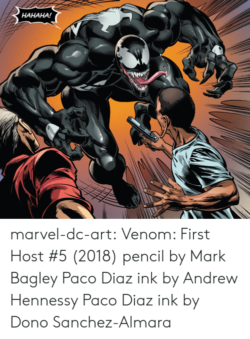 ink: HAHAHA! marvel-dc-art: Venom: First Host #5 (2018) pencil by Mark Bagley  Paco Diaz ink by Andrew Hennessy  Paco Diaz ink by Dono Sanchez-Almara