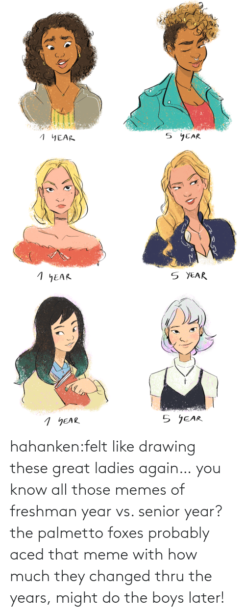 These: hahanken:felt like drawing these great ladies again… you know all those memes of freshman year vs. senior year? the palmetto foxes probably aced that meme with how much they changed thru the years, might do the boys later!