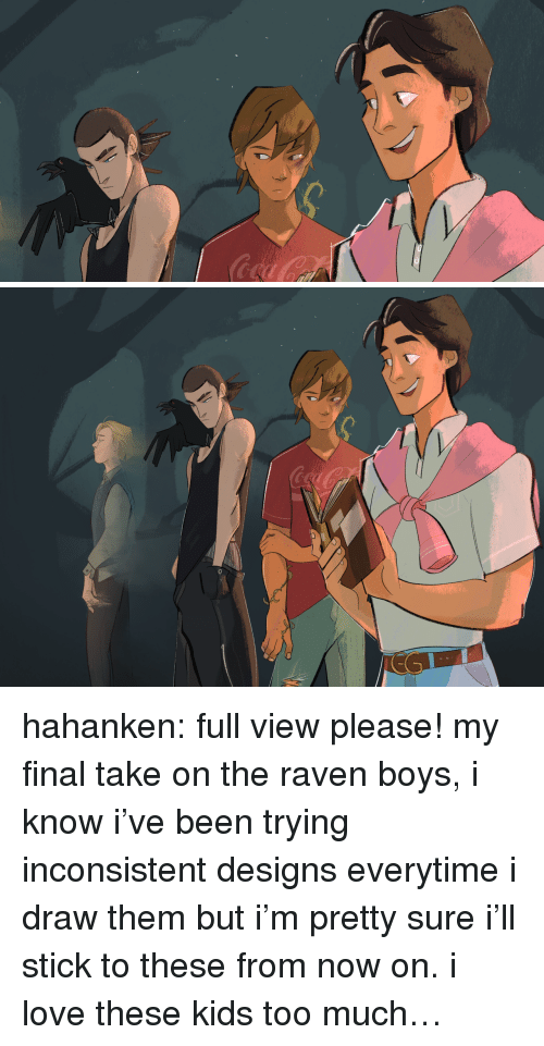the raven: hahanken: full view please! my final take on the raven boys, i know i've been trying inconsistent designs everytime i draw them but i'm pretty sure i'll stick to these from now on. i love these kids too much…