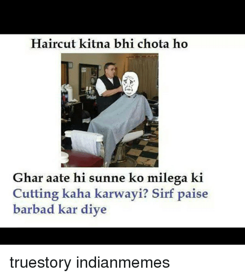 Haircut, Haircuts, and Indian: Haircut kitna bhi chota ho Ghar aate hi