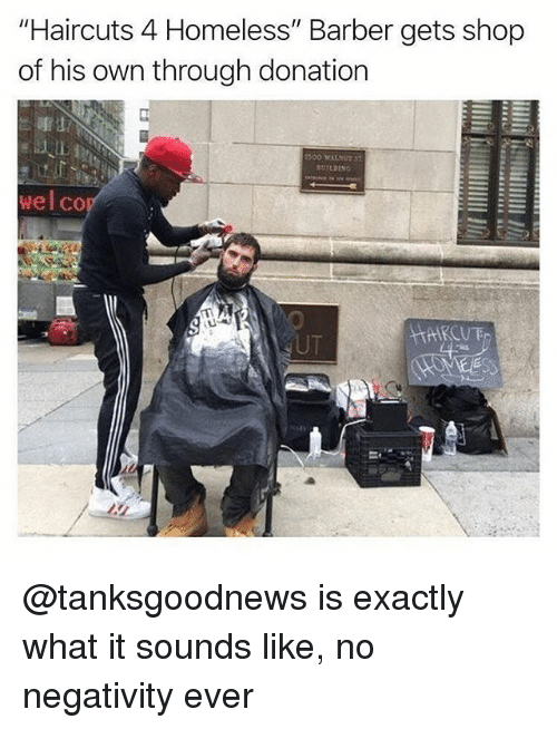 "Barber, Homeless, and Memes: ""Haircuts 4 Homeless"" Barber gets shop  of his own through donation  wel co @tanksgoodnews is exactly what it sounds like, no negativity ever"