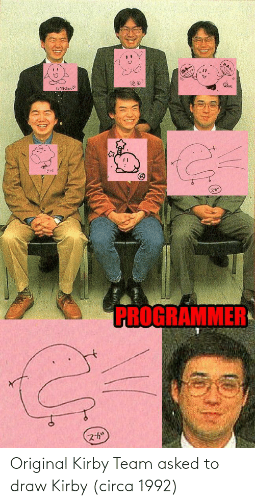 hal: HAL,  titisea  PROGRAMMER  スか Original Kirby Team asked to draw Kirby (circa 1992)