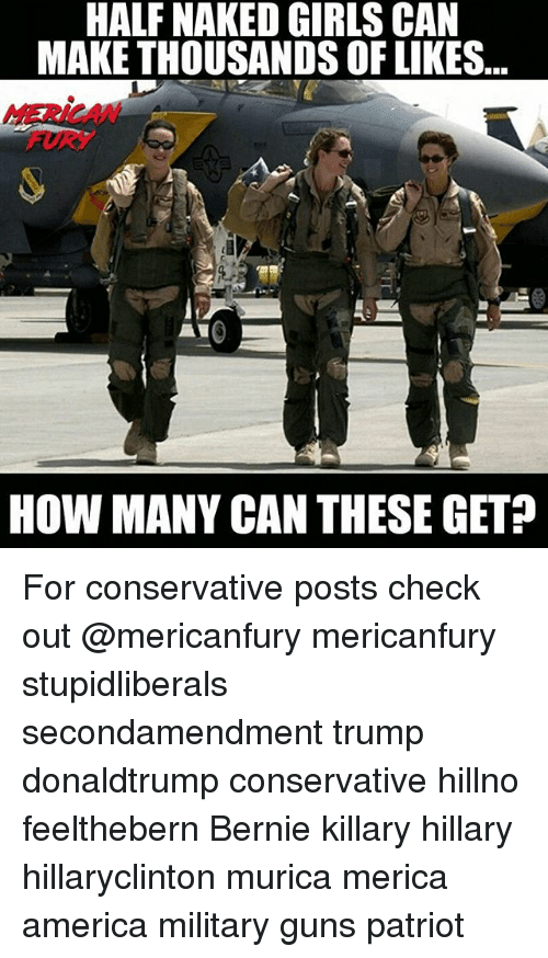 America, Girls, and Guns: HALF NAKED GIRLS CAN  MAKE THOUSANDS OF LIKES.  HERICAN  FURY  HOW MANY CAN THESE GET? For conservative posts check out @mericanfury mericanfury stupidliberals secondamendment trump donaldtrump conservative hillno feelthebern Bernie killary hillary hillaryclinton murica merica america military guns patriot