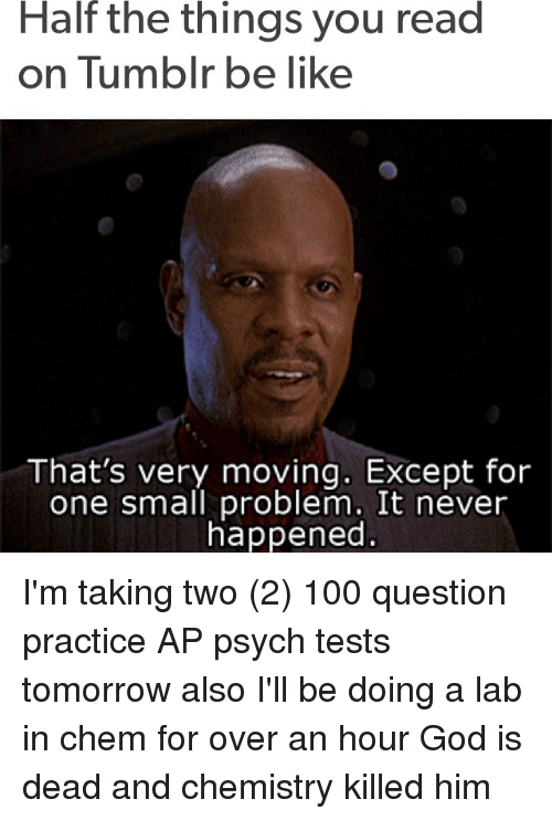 half the things you read on tumblr be like thats 18809233 🔥 25 best memes about ap psych ap psych memes