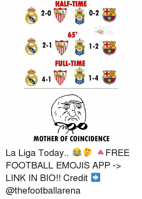 Credit: HALF TIME  2-0  FC B  65'  2-1  1-2  ECB  FULL TIME  1-4  FCB  4-1  MOTHER OF COINCIDENCE La Liga Today.. 😂🤔 🔺FREE FOOTBALL EMOJIS APP -> LINK IN BIO!! Credit ➡️ @thefootballarena